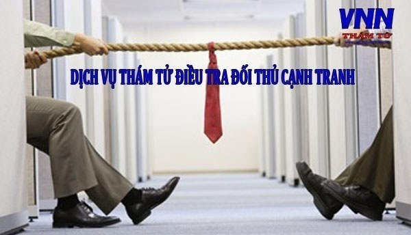dich-vu-tham-tu-dieu-tra-doi-thu-canh-tranh