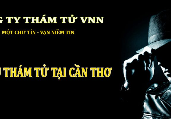 cong-ty-dich-vu-tham-tu-tu-uy-tin-nhat-can-tho